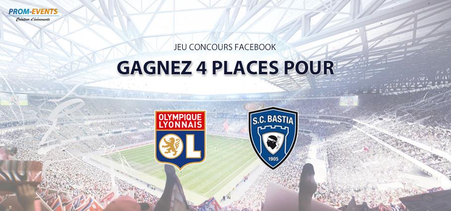 Concours Facebook : gagnez 4 places pour OL-Bastia !