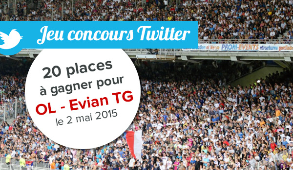 Concours Twitter : 20 places à gagner pour OL - Évian !